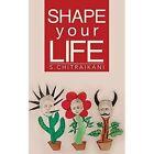 Shape Your Life by S Chitraikani (Paperback / softback, 2014)