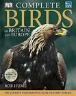 RSPB Complete Birds of Britain and Europe by Rob Hume (Hardback, 2009)