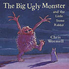 The Big Ugly Monster and the Little Stone Rabbit by Christopher Wormell (Paperback, 2005)