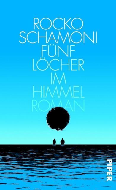 Fünf Löcher im Himmel von Rocko Schamoni (2014, Gebundene Ausgabe)