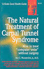 The Natural Treatment of Carpal Tunnel Syndrome by Ray C. Wunderlich (Paperback, 1993)