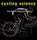 Cycling Science: How Rider and Machine Work Together by Max Glaskin (Paperback, 2016)