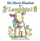 No More Blanket for Lambkin by Bernette Ford (Paperback, 2009)