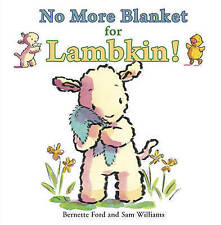No More Blanket for Lambkin!, Ford, Bernette, New Book
