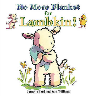 1 of 1 - No More Blanket for Lambkin!, Ford, Bernette, New Book
