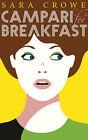 Campari for Breakfast by Sara Crowe (Hardback, 2014)