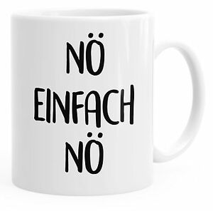 Details Zu Lustige Kaffee Tasse Nö Einfach Nö Spruch Sprüche Arbeit Büro Kollegen