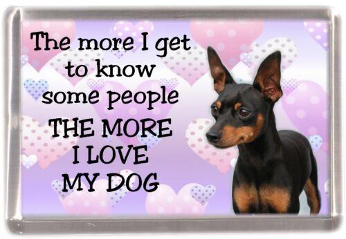 """Miniature Pinscher Dog Fridge Magnet /""""THE MORE I LOVE MY DOG/""""  by Starprint"""