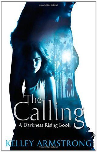 1 of 1 - The Calling: Darkness Rising: Book 02,Kelley Armstrong