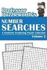 Professor Puzzleworth's Number Searches (Volume 2): A Positively Perplexing Puzzle Collection by Professor Puzzleworth (Paperback / softback, 2014)