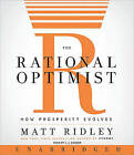 The Rational Optimist: How Prosperity Evolves by Matt Ridley (CD-Audio)