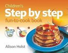 Children's Step by Step Fun-to-Cook Book by Alison Holst (Spiral bound, 1998)