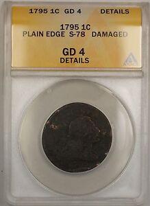 1795-Plain-Edge-Large-Cent-1c-Coin-S-78-ANACS-GD-4-Details-Damaged