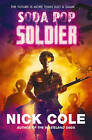 Soda Pop Soldier by Nick Cole (Paperback, 2015)