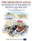 The Migration Atlas: Movements of the Birds of Britain and Ireland by Bloomsbury Publishing PLC (Hardback, 2002)