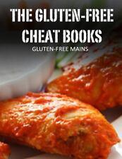 The Gluten-Free Cheat Bks.: Gluten-Free Mains by Sandra Bayern (2014, Paperback)