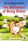 The Excitement of Being Ernest by Dick King-Smith (Paperback, 1997)