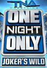 TNA Wrestling One Night Only Joker S Wild 5021123155212 DVD Region 2