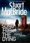 Song for the Dying von Stuart MacBride (2014, Taschenbuch)