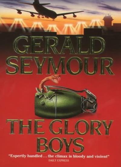 Glory Boys By Gerald Seymour. 9780006164364