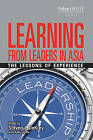 Learning from Leaders in Asia: The Lessons of Experience by Steve J. DeKrey (Paperback, 2010)