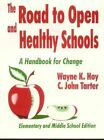 The Road to Open and Healthy Schools: A Handbook for Change: Elementary and Middle School Edition by C. John Tarter, Wayne K. Hoy (Hardback, 1997)