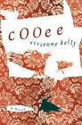 Cooee: A Novel by Vivienne Kelly (Paperback, 2008)