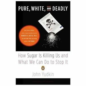 Pure, White and Deadly How Sugar is Killing Us and What We Can Do to Stop it Press Reviews