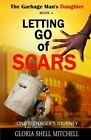Letting Go of Scars by Gloria Shell Mitchell (Paperback / softback, 2015)