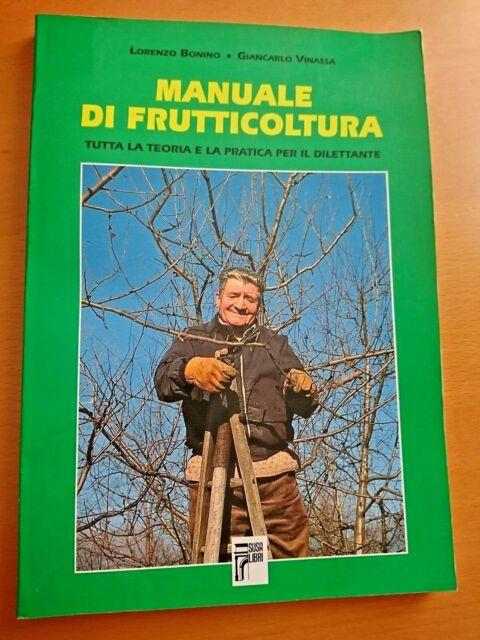 MANUALE DI FRUTTICOLTURA teoria pratica per il dilettante Lorenzo Bonino Vinassa