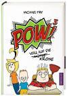 POW!³ - Voll auf die Mütze/Krone von Michael Fry (2015, Gebundene Ausgabe)