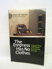 The Empress Has No Clothes: Conquering Self-Doubt J.M. Roche 1st ed signed
