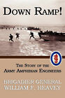 Down Ramp! the Story of the Army Amphibian Engineers (WWII Era Reprint) by William F Heavey (Paperback / softback, 2010)