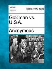 Goldman vs. U.S.A. by Anonymous (Paperback / softback, 2012)