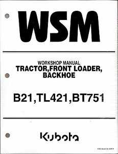 Details about Kubota B21, TL421, BT751 Tractor Loader Backhoe Workshop  Service Repair Manual