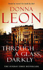 Through a Glass Darkly: (Brunetti 15) by Donna Leon (Paperback, 2007)