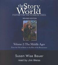 Story of the World: The Middle Ages Vol. 2 : From the Fall of Rome to the Rise of the Renaissance 0 by Susan Wise Bauer (2007, CD, Unabridged)