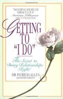 Getting To `i Do`: The Secret To Doing Relationships Right By Patricia Allen, ( on Sale