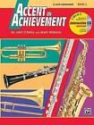 Accent on Achievement, Bk 2: E-Flat Alto Saxophone, Book & CD by John O'Reilly, Mark Williams (Paperback / softback, 1998)