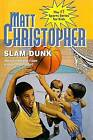 Slam Dunk by Matt Christopher (Hardback, 2004)