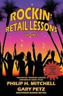 Rockin' Retail Lessons: Fun Retail Lessons Inspired by Song Titles. by Philip H Mitchell, Gary Petz (Paperback / softback, 2012)