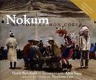 Nokum: Ma Voix Et Mon Coeur by David Bouchard (Mixed media product, 2006)
