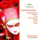 Opera without Singing by BBC Concert Orchestra (CD, Apr-2008, Philips)