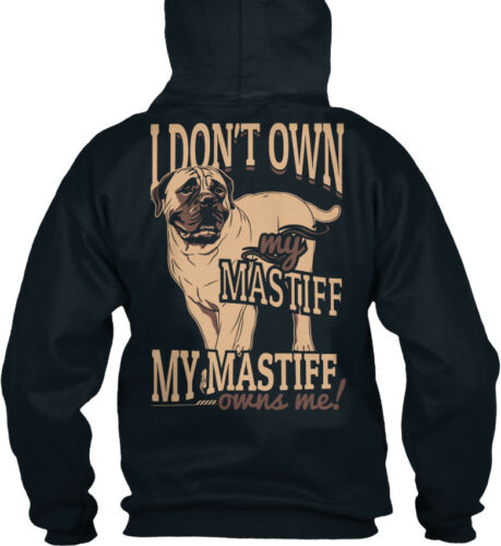 Me I Don/'t Own Standard College Hoodie My Mastiff Owns Me!