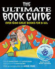 The Ultimate Book Guide: Over 600 Good Books for 8-12s by Bloomsbury Publishing PLC (Paperback, 2004)