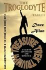 The Troglodyte Tale # 1: The Ways and Woes of a Brutish Recluse by MR Dave Allan (Paperback / softback, 2013)