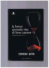 Stephenie Meyer LA BREVE SECONDA VITA DI BREE TANNER fazi 2010 prima edizione