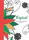 Tropical: 20 Detachable Postcards to Colour in by Octopus Publishing Group (Hardback, 2016)