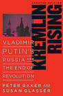 Kremlin Rising: Vladimir Putin's Russia and the End of Revolution by Peter Baker, Susan Glasser (Paperback, 2007)