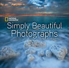 National Geographic Simply Beautiful Photographs by Annie Griffiths (Hardback, 2010)